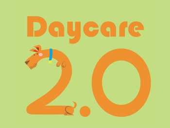 "Orange text and illustration on a green background. The number two is an orange cartoon dog with an elongated body. The text reads, ""Daycare 2.0."""
