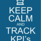"""A blue and white graphic depicting and a crown and the words """"Keep calm and track KPI's"""" on it."""