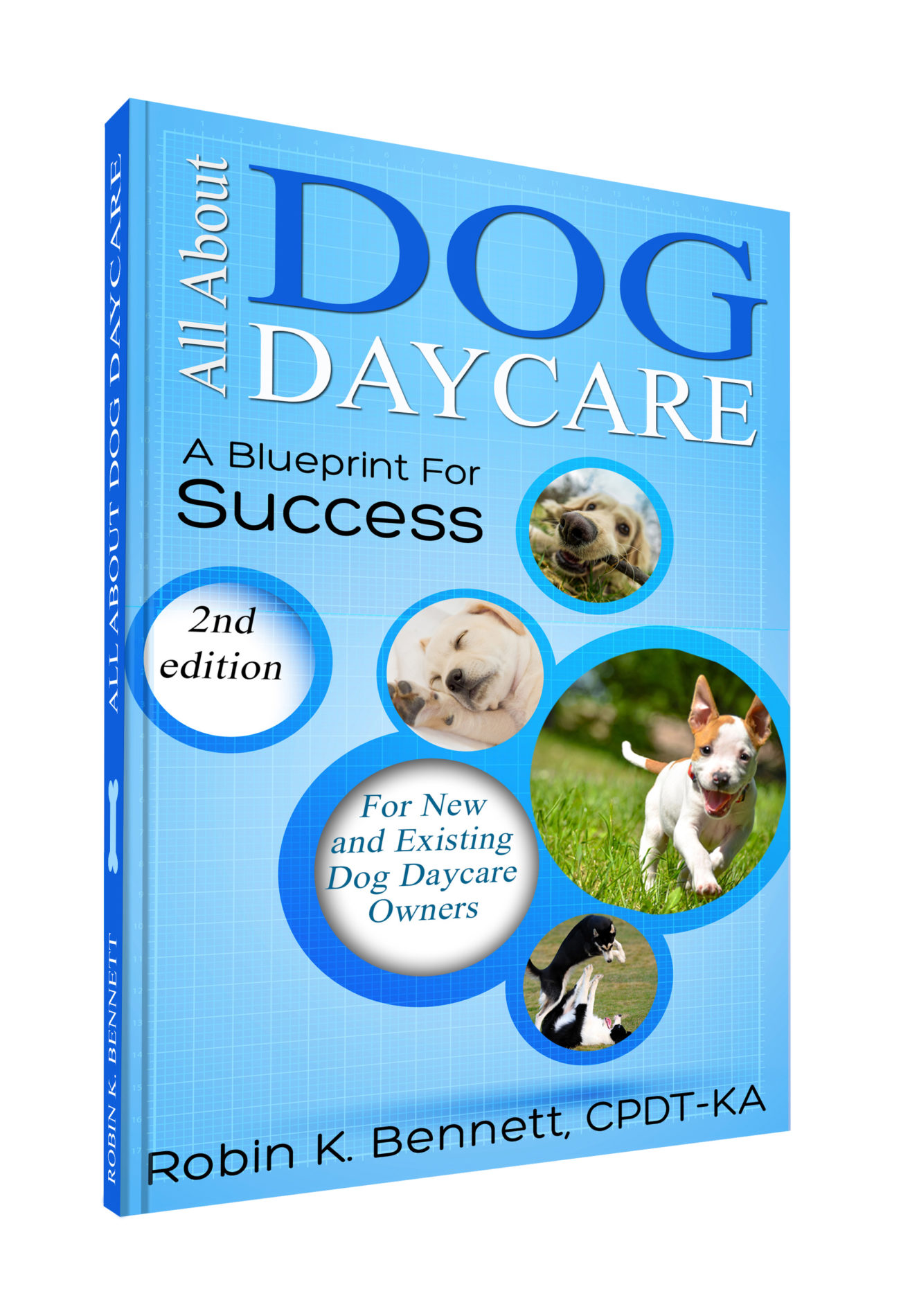 All About Dog Daycare: A Blueprint for Success second edition book cover.