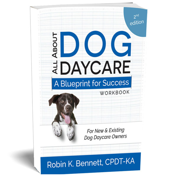 A second edition workbook to help new and existing dog daycare owners find success that was written by Robin K. Bennett.